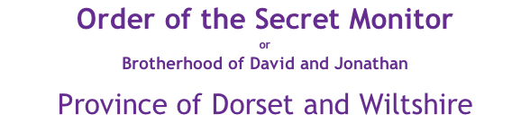 Order of the Secret Monitor or Brotherhood of David and Jonathan  Province of Dorset and Wiltshire